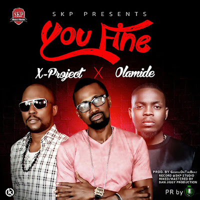 X-Project Features Olamide in New Single, 'You Fine'