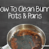 How To Clean Burnt Or Scorched Pots And Pans