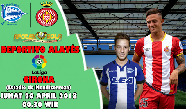 Prediksi Deportivo Alaves vs Girona 20 April 2018