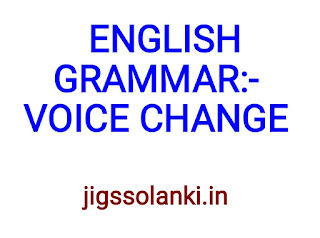 ENGLISH GRAMMAR:- VOICE CHANGE NOTE