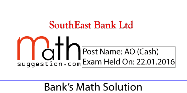 Southeast Bank Math Solution of TAO- Cash 2016