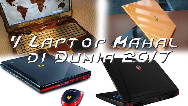 4 Laptop Mahal di Dunia 2017