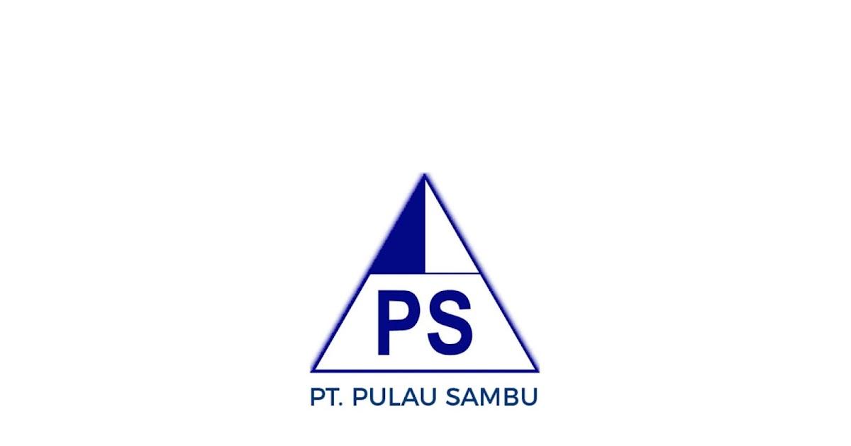 Lowongan Kerja Sma Smk Fresh Graduate Pt Pulau Sambu Terupdate Lulusanbaru