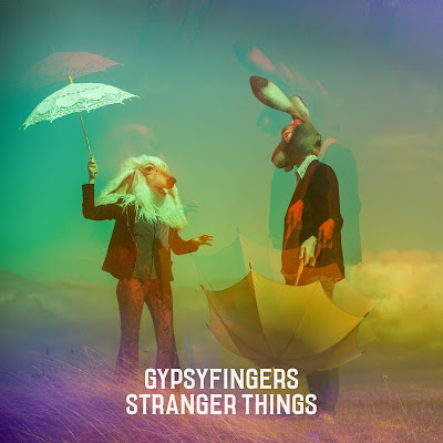 Stranger Things, the new album from GypsyFingers