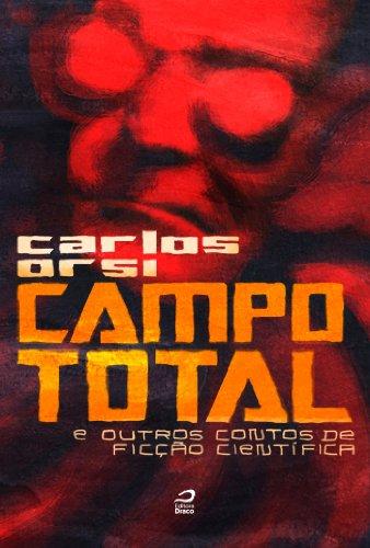 Campo total e outros contos de ficção científica - Carlos Orsi