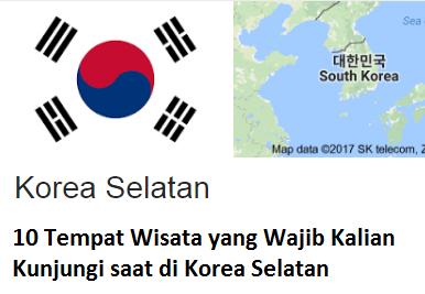 10 Tempat Wisata yang Wajib Kalian Kunjungi saat di Korea Selatan