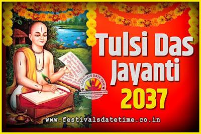 2037 Tulsidas Jayanti Date and Time, 2037 Tulsidas Jayanti  Calendar