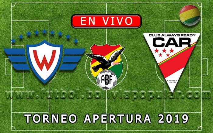 【En Vivo】Wilstermann vs. Always Ready - Torneo Apertura 2019
