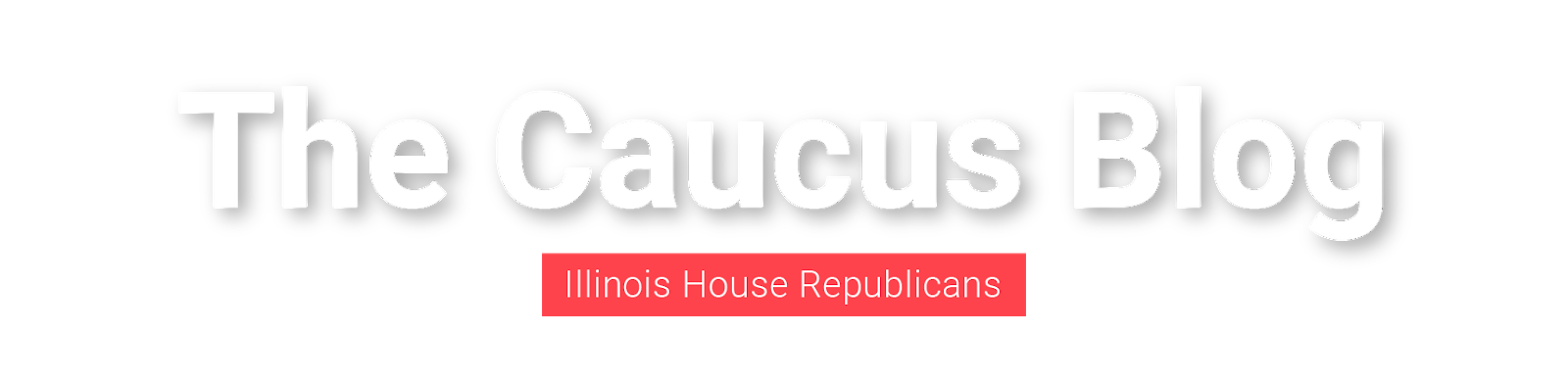 The Caucus Blog of the Illinois House Republicans