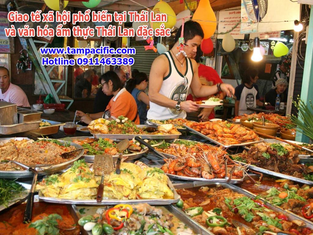 Giao tế xã hội phổ biến tại Thái Lan và văn hóa ẩm thực Thái Lan đặc sắc