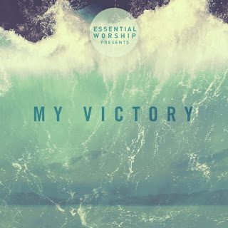 Essential Worship - My Victory - EP 2017