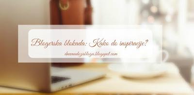 Blogerska blokada: Gdje pronaći inspiraciju?