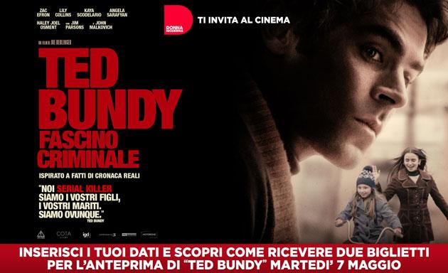 Ted Bundy - Fascino criminale: 2 biglietti cinema gratis per anteprima con Donna Moderna (Varie città)