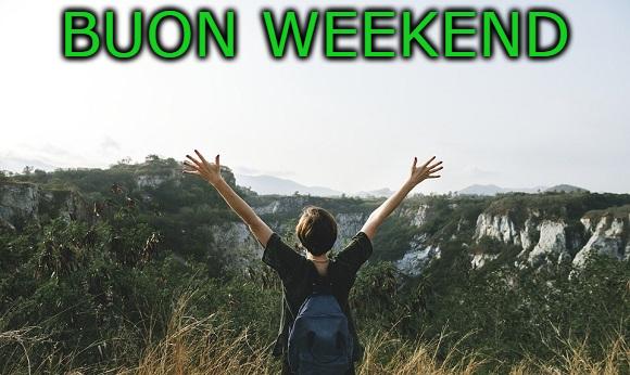 Buon Weekend E Buon Fine Settimana Le Frasi Piu Belle