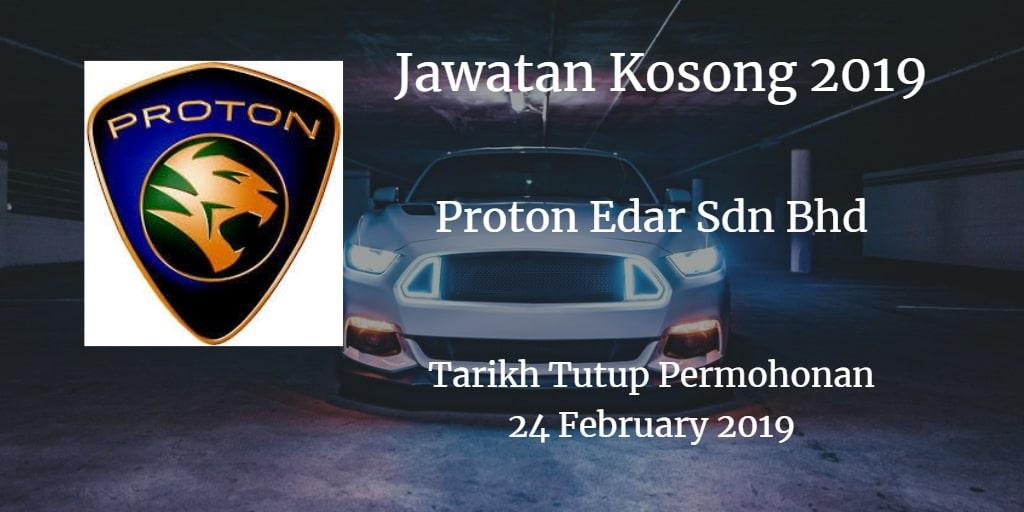 Jawatan Kosong Proton Edar Sdn Bhd 24 February 2019
