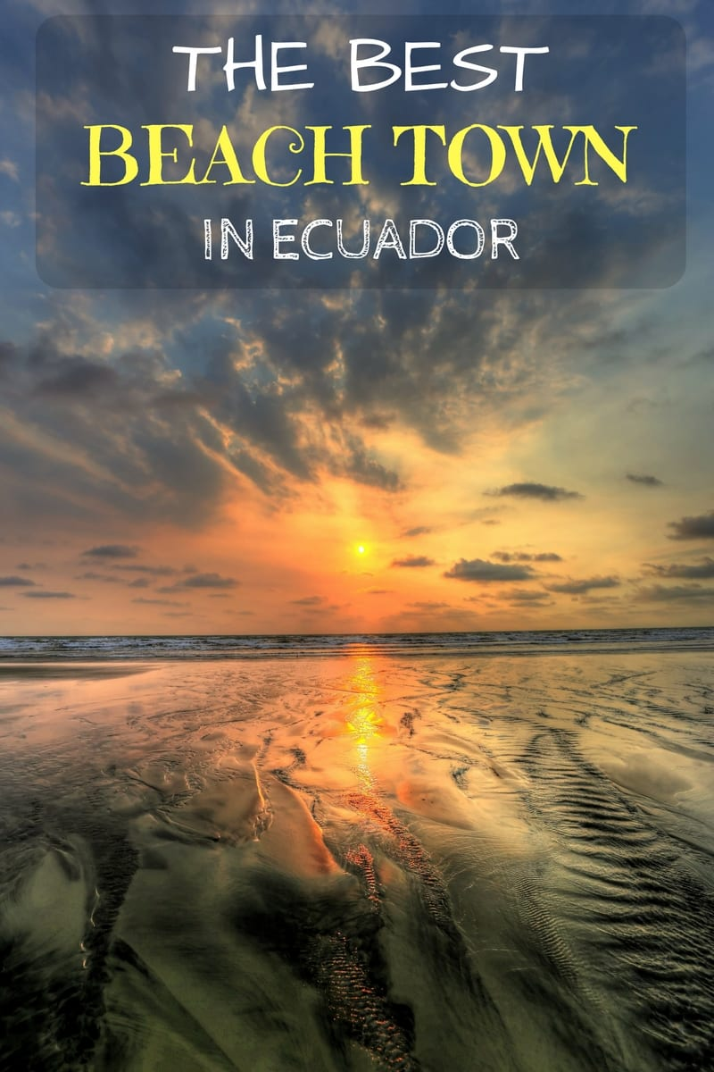 Photo Essay Of Canoa The Best Beach Town In Ecuador