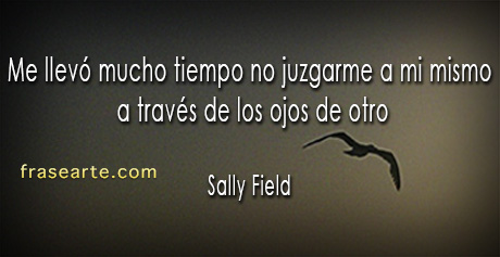 Frases de motivación - Sally Field