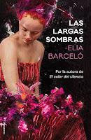 https://elmundodeaylavella.blogspot.com/2018/06/las-largas-sombras-de-elia-barcelo.html