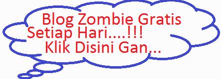Blog Zombie Mancanegara dan Indonesia Super Gratis Selamanya