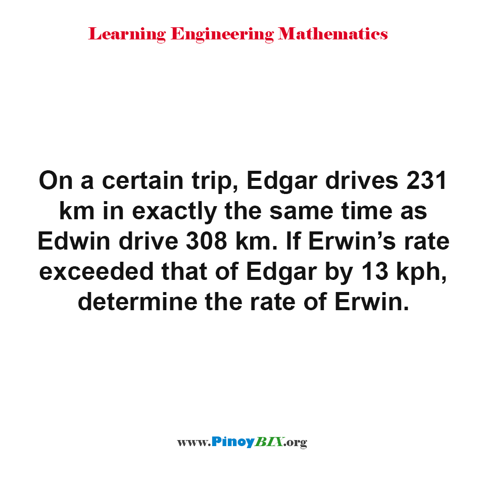 If Erwin's rate exceeded that of Edgar by 13 kph, determine the rate of Erwin.