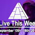 Live This Week: September 10th - 16th, 2017
