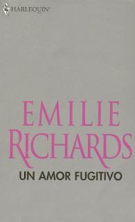 Emilie Richards - Un Amor Fugitivo