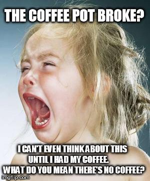 Coffee Maker Broke Meme : Pioneer Woman at Heart: Random Tidbits
