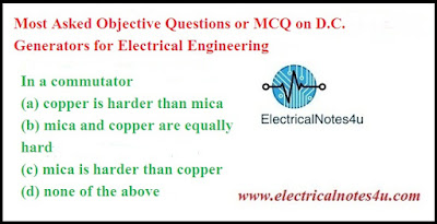 Multiple Choice Questions (MCQ) on D.C. Generators for Electrical Engineering
