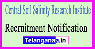 Central Soil Salinity Research Institute CSSRI Recruitment Notification 2017