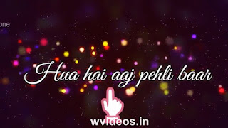 Hua Hai Aaj Pehli Baar Whatsapp Status Love Video