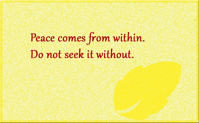 Peace comes from within Gautama Buddha quotes