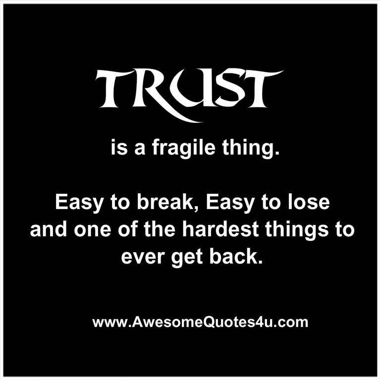 Trust Quotes: Awesome Quotes: Trust Is Such A Fragile Thing