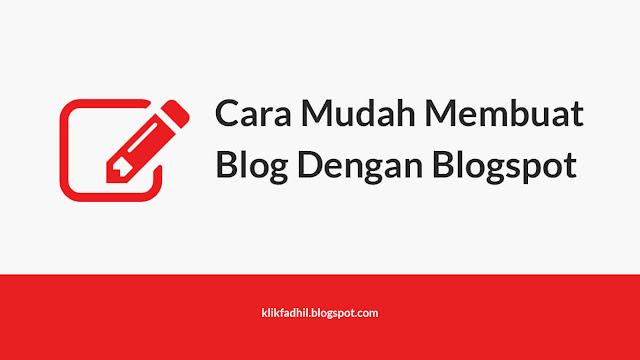 Cara Mudah Membuat Blog Dengan Blogspot