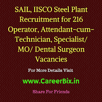 SAIL, IISCO Steel Plant Recruitment for 216 Operator, Attendant-cum-Technician, Specialist/ MO/ Dental Surgeon Vacancies