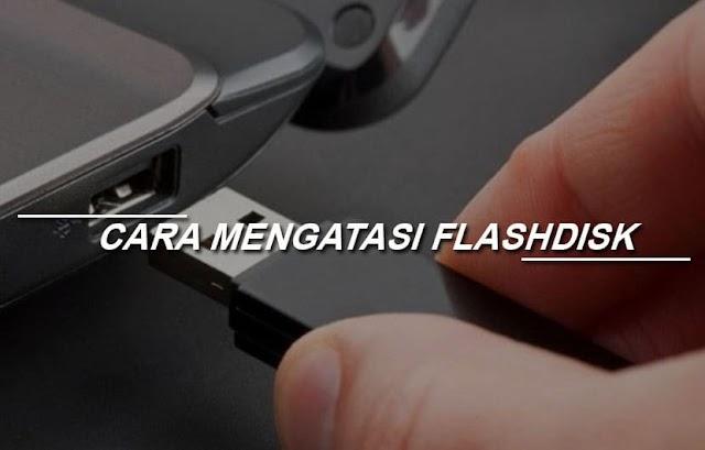 Cara Mengatasi Flashdisk Tidak Terbaca di PC/Laptop beserta Penyebab errornya.