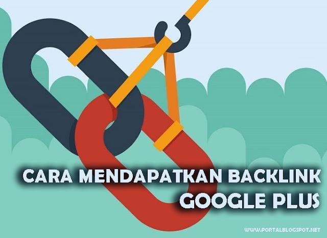Cara Mendapatkan Backlink Dari Google Plus