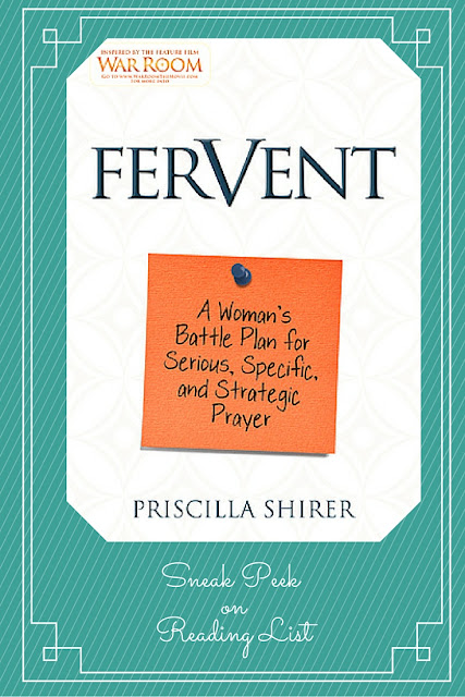 Fervent A Woman's Battle Plan for Serious, Specific, and Strategic Prayer  A Sneak Peek