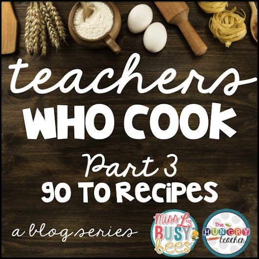 Teachers Who Cook: Go To Recipes