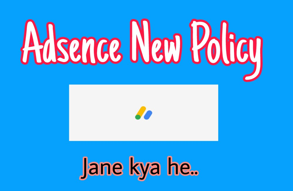 Google Adsense New Policy For India. Adsense New Rules 2019