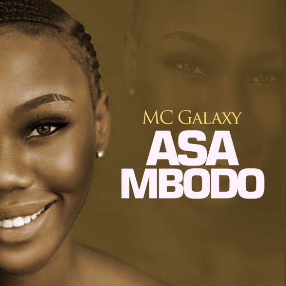 [Music] MC Galaxy – Asa Mbodo