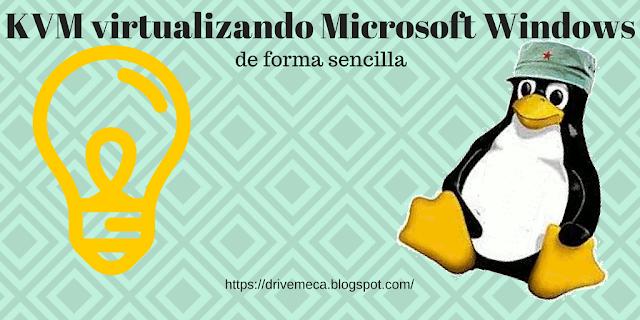 Virtualizando Microsoft Windows con KVM