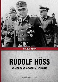 Rudolf Höss. Komendant obozu Auschwitz - Volker Koop
