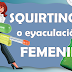 Eyaculación femenina o squirting