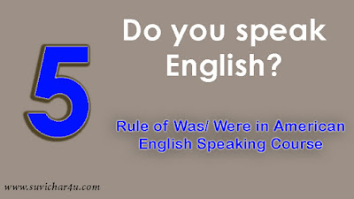 Rule of Was/ Were in American English Speaking Course