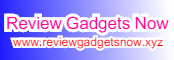 review gadgets now