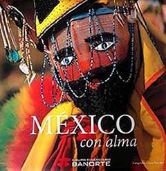 México con Alma   Libro de fotografía de colección Editado por AM Editores para Banorte y no se encuentra a la venta. Contiene una selección de mis dos libros anteriores México Alma Natural y México Alma Esencial.