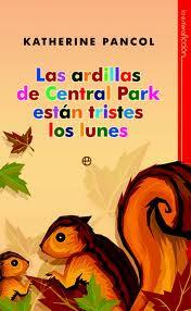 Trilogía De Pancol III: Las Ardillas De Central Park Están Tristes Los Lunes, de Katherine Pancol