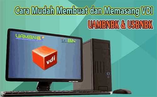 Cara Mudah Dan Praktis Memasang / Membuat Virtual Machine (VDI) UAMBN-BK