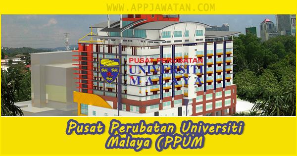 Jawatan Kosong di Pusat Perubatan Universiti Malaya (PPUM)