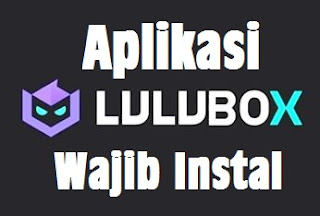 cara mendownload aplikasi lulubox. download aplikasi lulubox. cara menggunakan lulubox untuk pubg. free fire. mobile legends